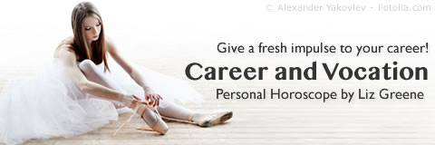 Career and Vocation, Personal Horoscope by Liz Greene