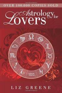 Astrology for Lovers, by Liz Greene